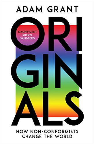 Originals: How Non-conformists Change the World